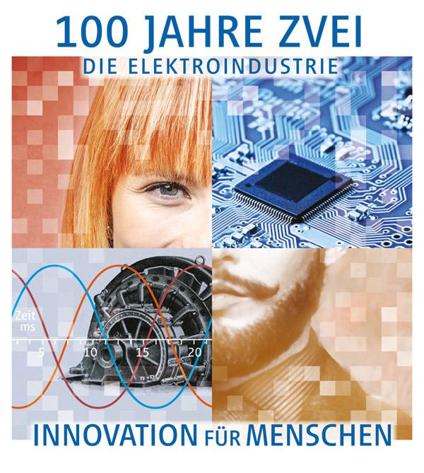 100 Jahre ZVEI - Die Elektroindustrie | Innovation für Menschen